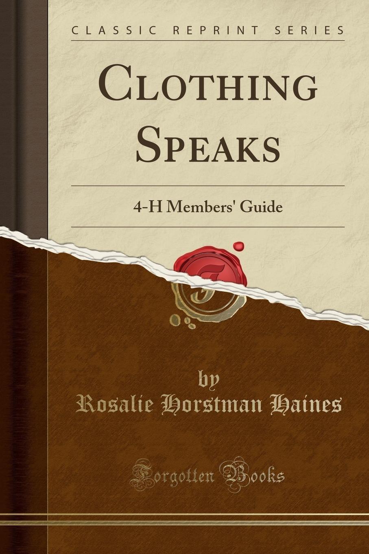 Clothing Speaks: 4-H Members' Guide (Classic Reprint) pdf