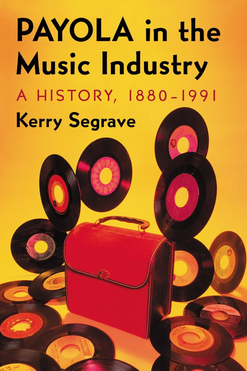 Read Online Payola in the Music Industry: A History, 1880-1991 (Twenty-First Century Works) PDF