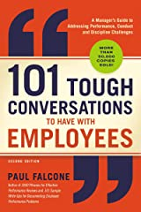 101 Tough Conversations to Have with Employees: A Manager's Guide to Addressing Performance, Conduct, and Discipline Challenges Kindle Edition