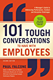 101 Tough Conversations to Have with Employees: A Manager's Guide to Addressing Performance, Conduct, and Discipline…