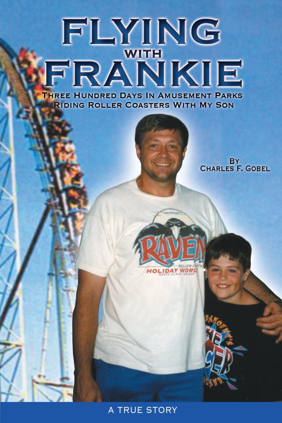 Flying with Frankie: Three Hundred Days in Amusement Parks Riding Roller Coasters With My Son pdf