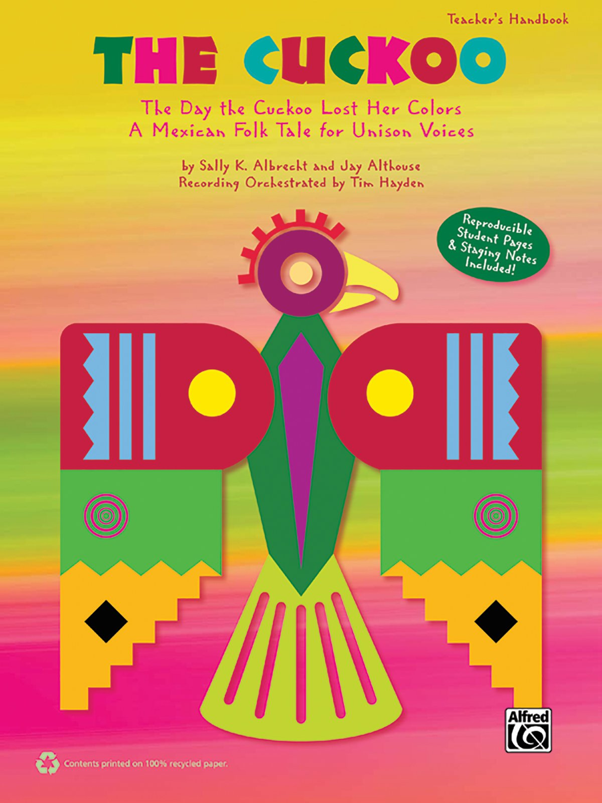 Read Online The Cuckoo: The Day the Cuckoo Lost Her Colors -- A Mexican Folk Tale for Unison Voices (Teacher's Handbook) pdf