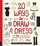 20 Ways to Draw a Dress and 44 Other Fabulous