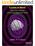 Cycles in mind: How brain rhythms control perception and action (English Edition)
