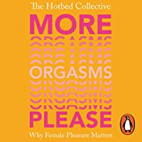 More Orgasms Please: Why Female Pleasure Matters