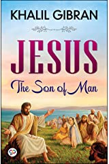 Jesus: The Son of Man Kindle Edition
