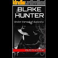 Blake Hunter: Under the veil of darkness