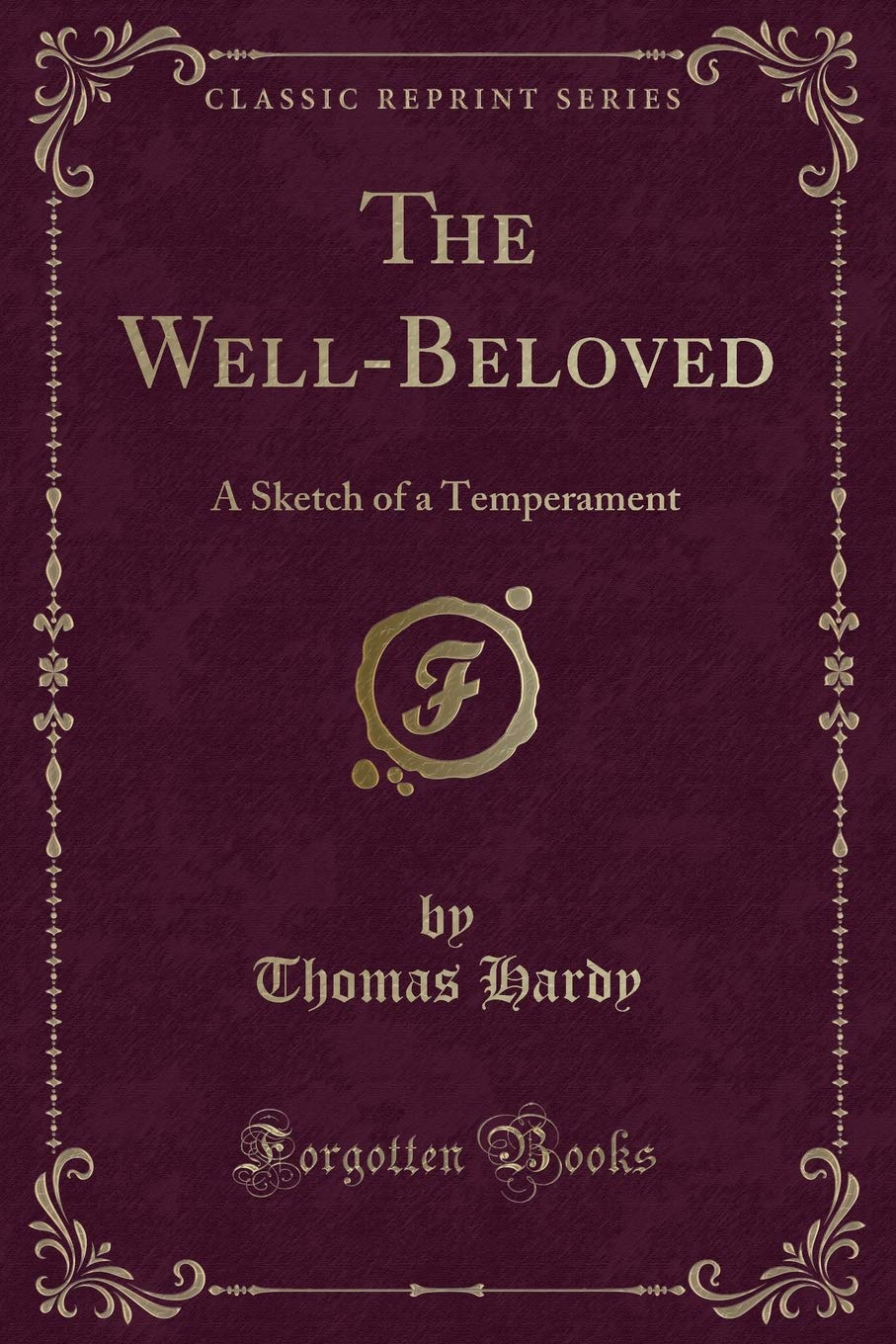 Read Online The Well-Beloved: A Sketch of a Temperament (Classic Reprint) pdf