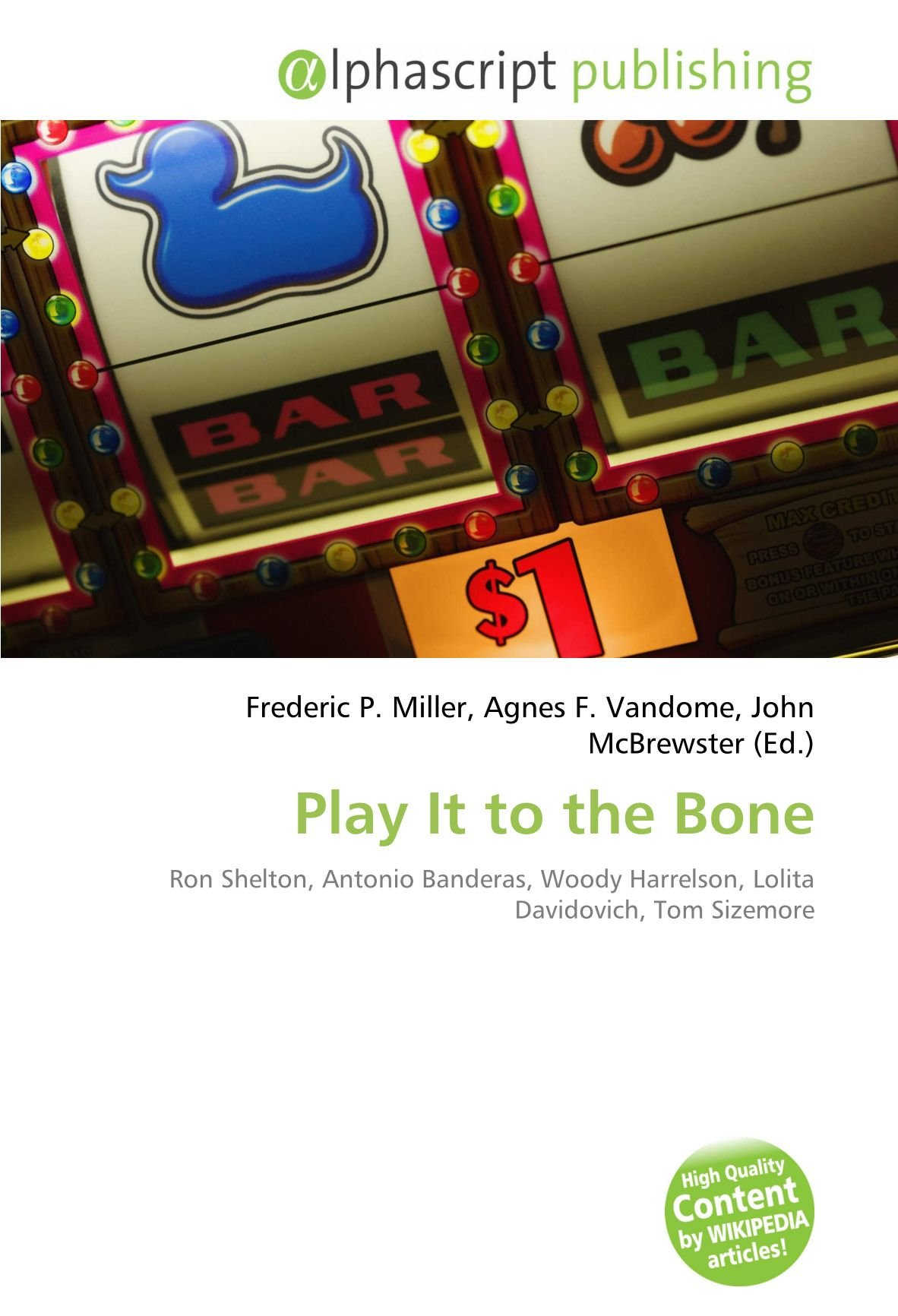 Play It to the Bone: Ron Shelton, Antonio Banderas, Woody ...