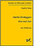 """Martin Heideggers """"Sein und Zeit"""" - Eine Einführung (Klassiker der Philosophie verstehen 2)"""