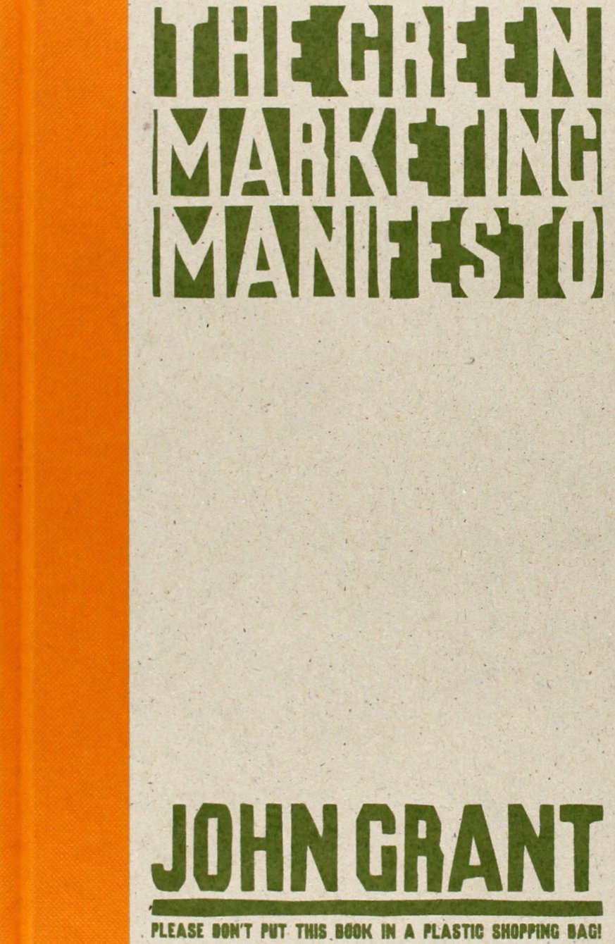 The Green Marketing Manifesto: Amazon.es: John Grant: Libros en idiomas extranjeros