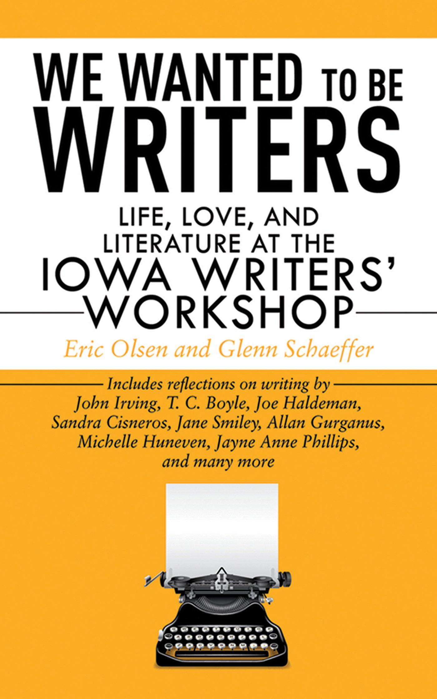 we wanted to be writers life love and literature at the iowa we wanted to be writers life love and literature at the iowa writers workshop eric olsen glenn schaeffer bill manhire 9781602397354 com