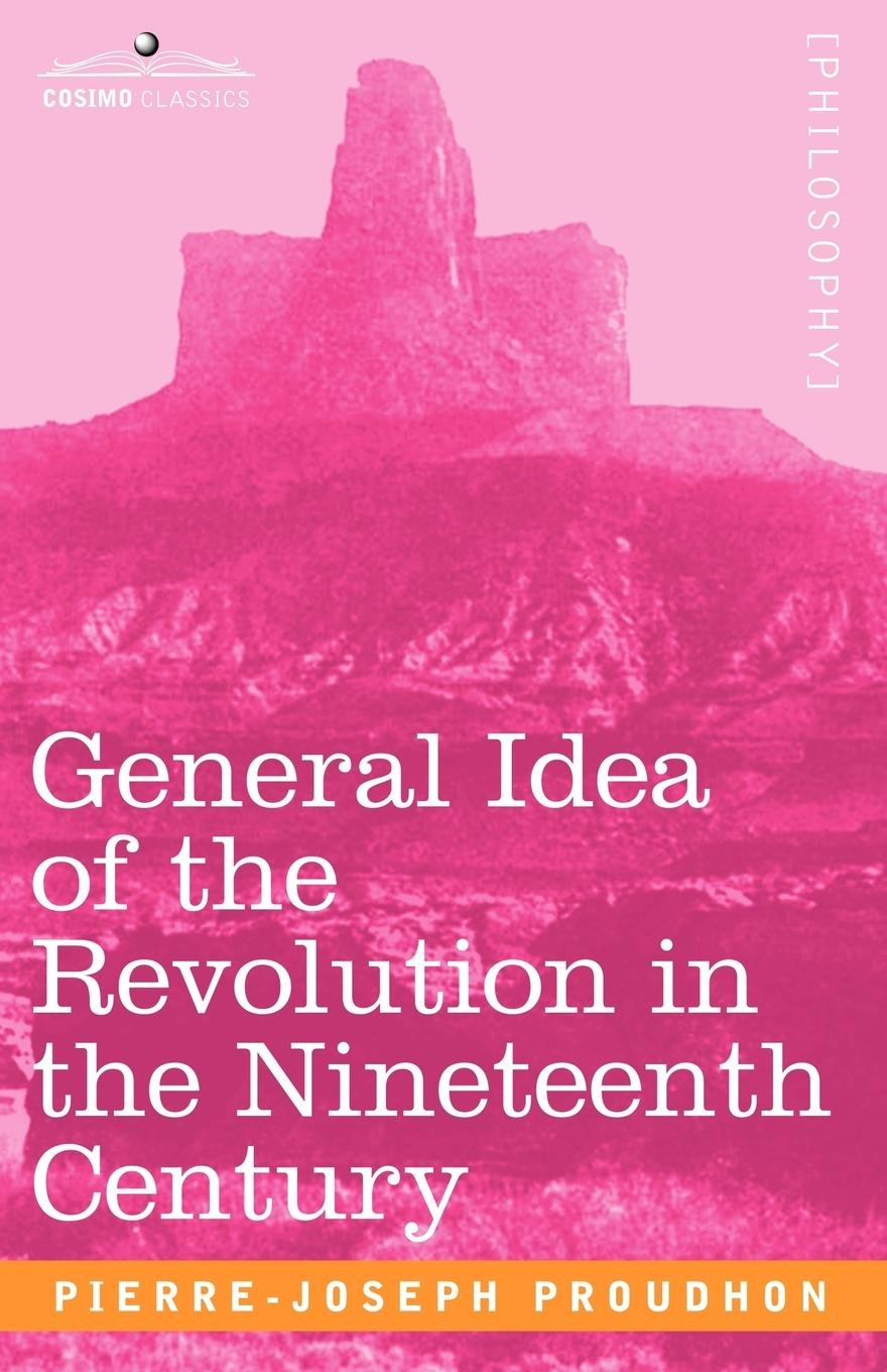 Download General Idea of the Revolution in the Nineteenth Century ebook