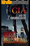 Gia and the Forgotten Island (Gia Santella Crime Thriller Book 2)