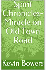 Spirit Chronicles- Miracle on Old Town Road Kindle Edition