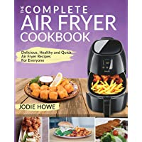 Air Fryer Recipe Book: The Complete Air Fryer Cookbook | Delicious, Healthy and Quick Air Fryer Recipes For Everyone