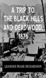 A Trip to the Black Hills and Deadwood, 1876
