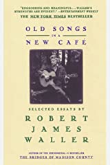 Old Songs in a New Cafe: Selected Essays Kindle Edition