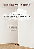 Dan Sha Ri: Riordina la tua vita