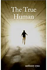 The True Human Kindle Edition