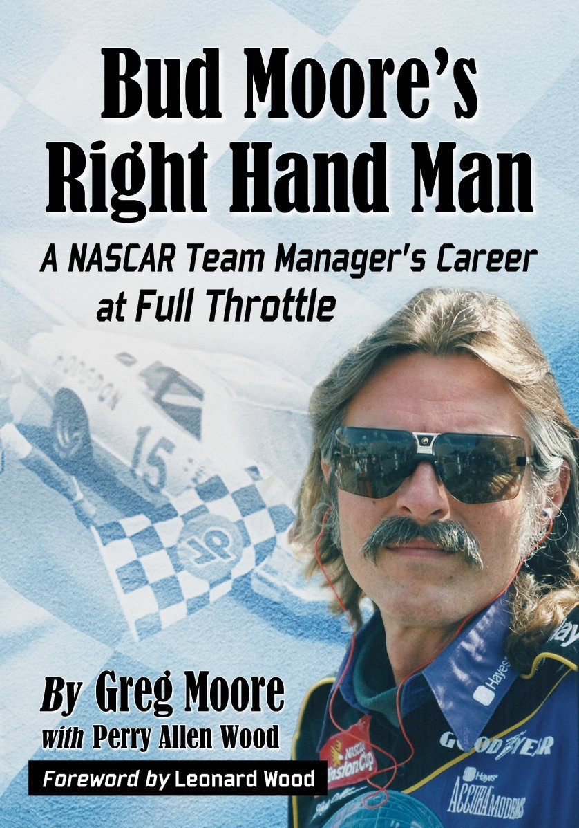 Bud Moore's Right Hand Man: A NASCAR Team Manager's Career at Full Throttle pdf epub