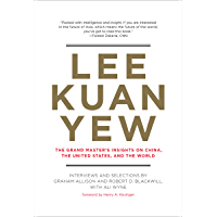 Lee Kuan Yew: The Grand Master's Insights on China, the United States, and the World (Belfer Center Studies in International Security) (English Edition)