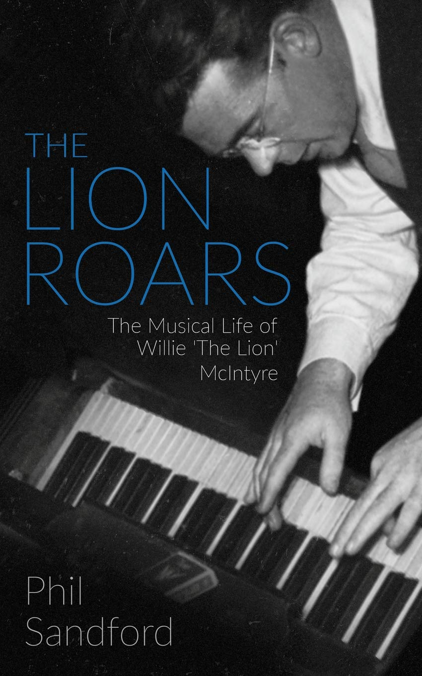 The Lion Roars: The Musical Life of Willie 'The Lion' McIntyre