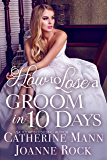 How to Lose a Groom in 10 Days (Runaway Brides Book 1)