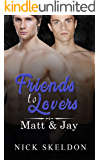 Friends To Lovers: Matt & Jay
