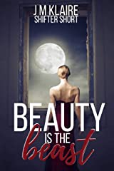Beauty Is The Beast: A Standalone Wolf Shifter Romance Short Story Kindle Edition