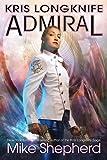 Kris Longknife Admiral: Volume 18