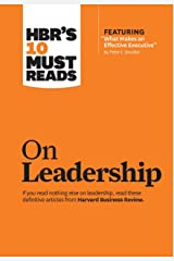 "HBR's 10 Must Reads on Leadership (with featured article ""What Makes an Effective Executive,"" by Peter F. Drucker) Kindle Edition"