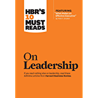 "HBR's 10 Must Reads on Leadership (with featured article ""What Makes an Effective Executive,"" by Peter F. Drucker) (English Edition)"