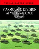 7TH ARMOURED DIVISION AT VILLERS BOCAGE: 13th June 1944 (Visual Battle Guide)