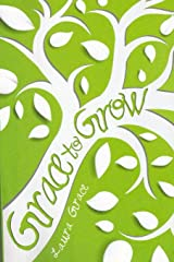 Grace to Grow: The Study Guide Paperback
