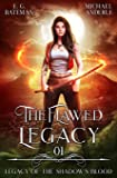 The Flawed Legacy (Legacy of the Shadow's Blood)