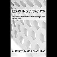 Learning Sverchok: Parametric and computational design tool for Blender