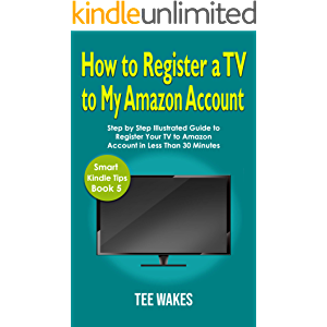 How to register a TV to my Amazon account: Step by step guide to register your Amazon account in less than 30 minutes…