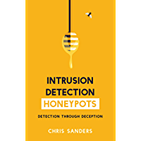Intrusion Detection Honeypots: Detection through Deception (English Edition)