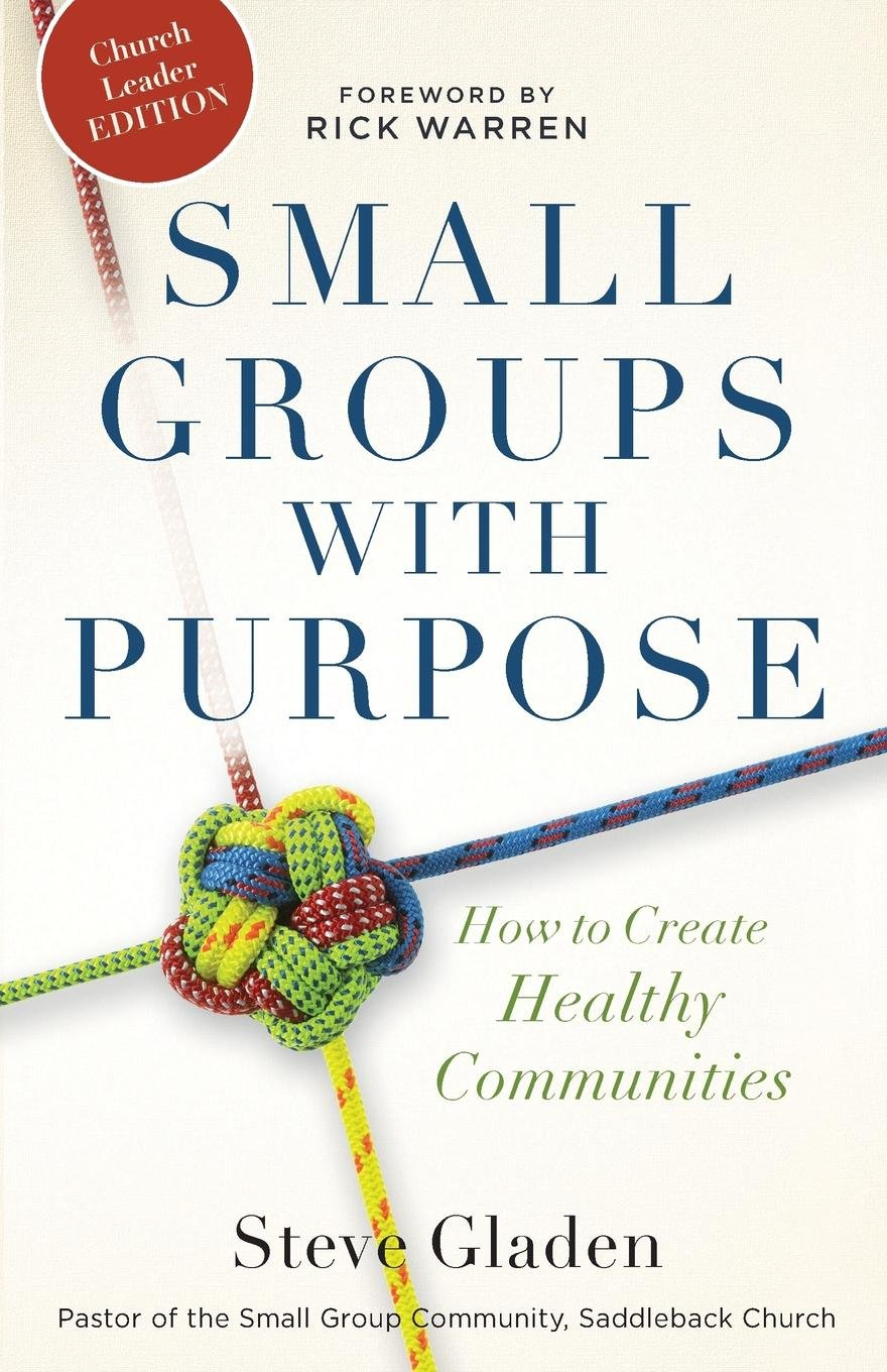 Small Groups with Purpose: How to Create Healthy Communities