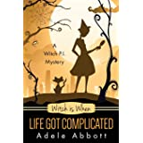 Witch Is When Life Got Complicated (A Witch P.I. Mystery) (Volume 2)