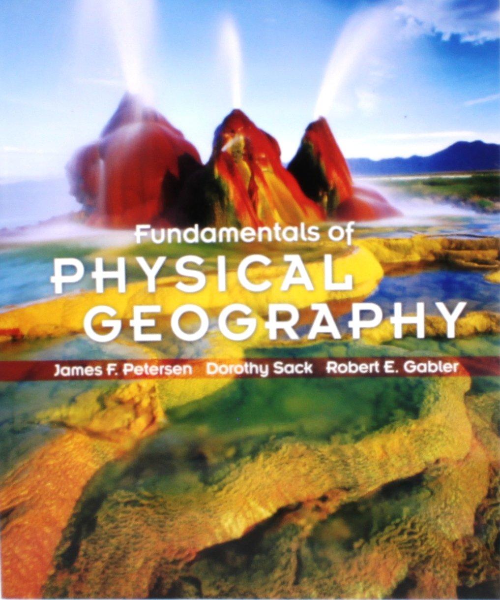 Fundamentals of Physical Geography: James F. Petersen, Dorothy Sack, Robert  E. Gabler: 9780538735933: Amazon.com: Books