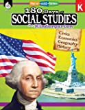 180 Days of Social Studies: Grade K - Daily Social Studies Workbook for Classroom and Home, Cool and Fun Civics Practice…