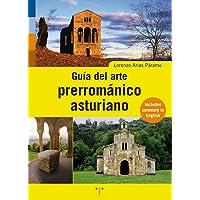 Guía del arte prerrománico asturiano (Asturias Libro a