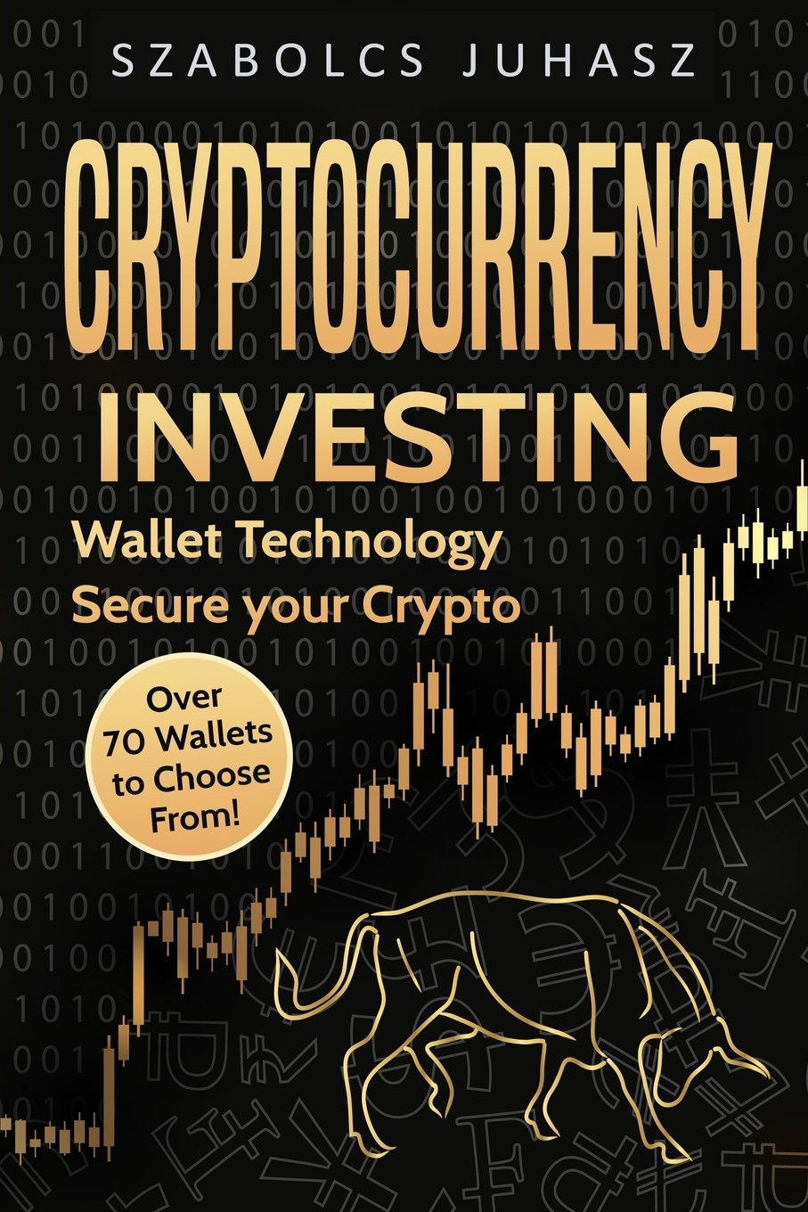 Download Cryptocurrency Investing: How to start Investing in Bitcoin and other Cryptocurrencies (Wallet Technology) (Volume 2) pdf epub