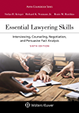 Essential Lawyering Skills: Interviewing, Counseling, Negotiation, and Persuasive Fact Analysis (Aspen Coursebook Series…