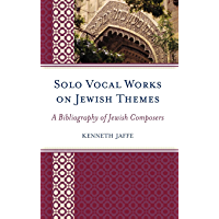 Solo Vocal Works on Jewish Themes: A Bibliography of Jewish Composers book cover