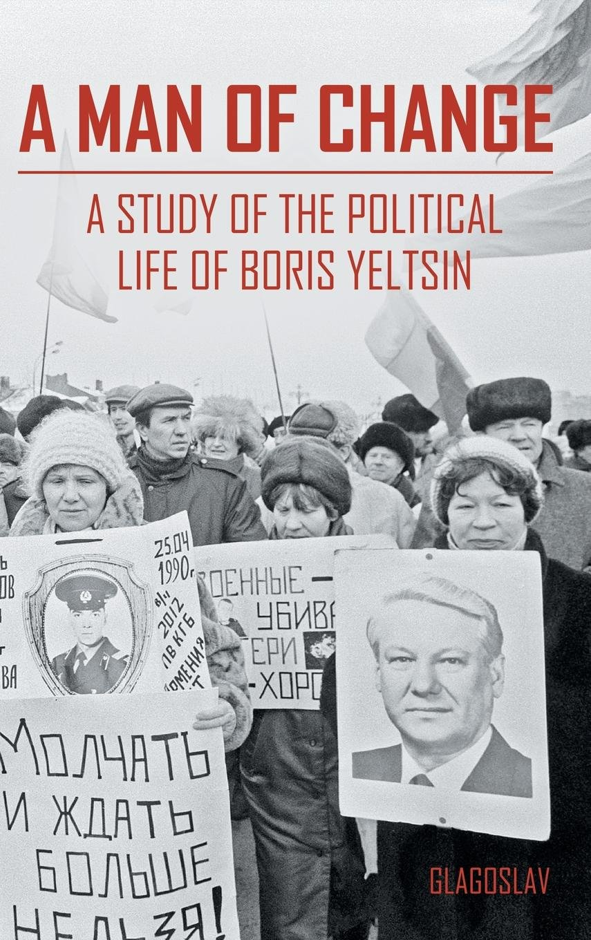 Download A MAN OF CHANGE: A STUDY OF THE POLITICAL LIFE OF BORIS YELTSIN pdf