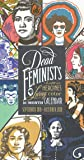 Dead Feminists 16-Month 2019-2020 Wall Calendar (Dead Feminists Poster)