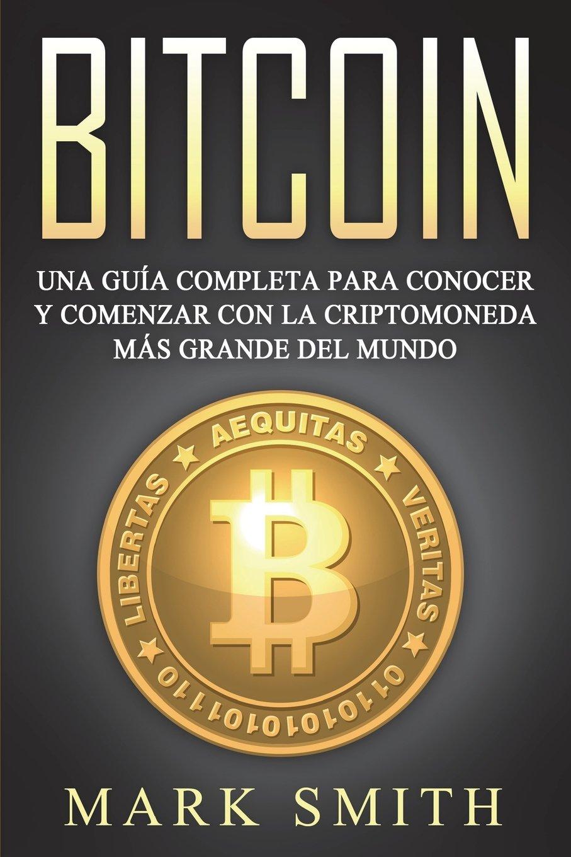 Bitcoin Spanish: Una Guía Completa para Conocer y Comenzar ...